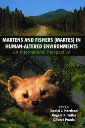 Martens and Fishers (Martes) in Human-Altered Environments by Daniel J. Harrison