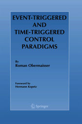 Event-Triggered and Time-Triggered Control Paradigms by Roman Obermaisser