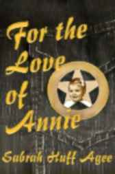 For the Love of Annie by Sabrah Huff Agee