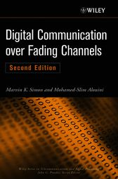 Digital Communication over Fading Channels by Marvin K. Simon