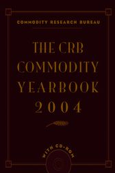 The CRB Commodity Yearbook 2004 by Commodity Research Bureau