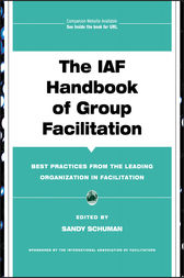 The IAF Handbook of Group Facilitation by Sandy Schuman