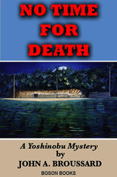 No Time for Death by John A. Broussard