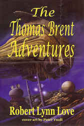 The Thomas Brent Adventures by Robert L. Love