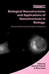 Biological Nanostructures and Applications of Nanostructures in Biology by Michael A. Stroscio