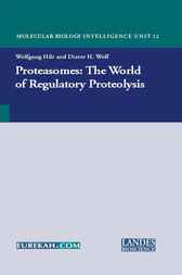 Proteasomes: the World of Regulatory Proteolysis by Wolfgang. Hilt