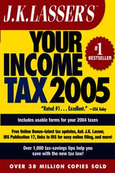 J.K. Lasser's Your Income Tax 2005 by J.K. Lasser Institute