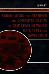 Formulation for Observed and Computed Values of Deep Space Network Data Types for Navigation by Theodore D. Moyer