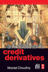An Introduction to Credit Derivatives by Moorad Choudhry