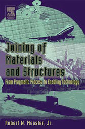 Joining of Materials and Structures by Robert W. Messler