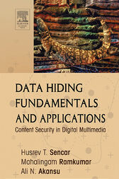 Data Hiding Fundamentals and Applications by Husrev T. Sencar