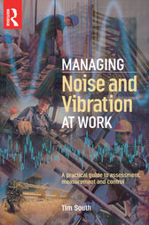 Managing Noise and Vibration at Work by Tim South