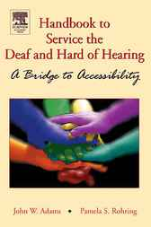 Handbook to Service the Deaf and Hard of Hearing by John W. Adams