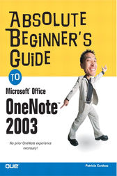 Absolute Beginner's Guide to Microsoft Office OneNote 2003 by Patricia Cardoza