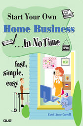 Start Your Own Home Business In No Time by Carol Anne Carroll