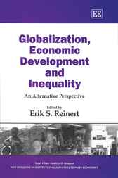 Globalization, Economic Development and Inequality by E.S. Reinert