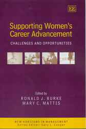 Supporting Women's Career Advancement: Challenges and Opportunities by R.J. Burke