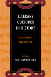 Literary Cultures in History by Sheldon Pollock