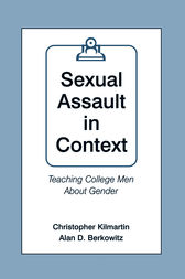 Sexual Assault in Context by Christopher Kilmartin