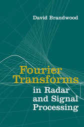 Fourier Transforms in Radar and Signal Processing by David Brandwood
