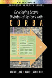 Developing Secure Distributed Systems with CORBA by Ulrich Land