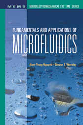 Fundamentals and Applications of Microfluidics by Nam-Trung Nguyen