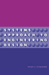 Systems Approach to Engineering Design by Peter Sydenham