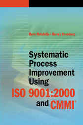Systematic Process Improvement using ISO 9001:2000 and the CMMI by Boris Mutafelija