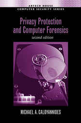 Privacy Protection and Computer Forensics by Michael Caloyannides