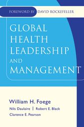 Global Health Leadership and Management by William H. Foege