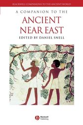 A Companion to the Ancient Near East by Daniel C. Snell