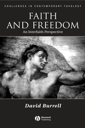 Faith and Freedom by David B. Burrell