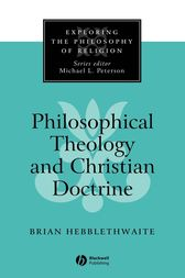Philosophical Theology and Christian Doctrine by Brian Hebblethwaite