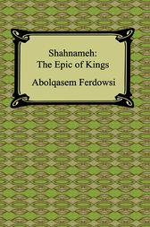 The Epic of Shahnameh by Ferdowsi