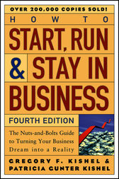 How to Start, Run, and Stay in Business by Gregory F. Kishel