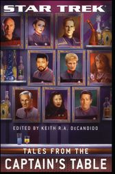Star Trek: Tales From the Captain's Table by Keith R. A. DeCandido