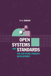 Open Systems and Standards for Software Product Development by P. A. Dargan
