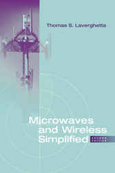 Microwaves and Wireless Simplified by Thomas Laverghetta
