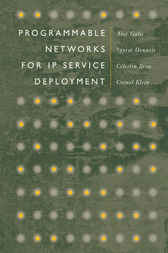 Programmable Networks for IP Service Deployment by Alex Galis