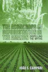 The Economics of Deforestation in the Amazon by J.S. Campari