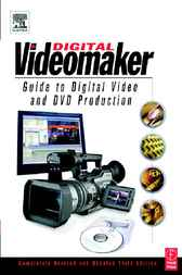 Videomaker Guide to Digital Video and DVD Production by Videomaker