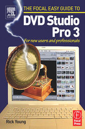 Focal Easy Guide to DVD Studio Pro 3 by Rick Young
