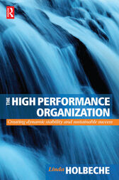 The High Performance Organization by Linda Holbeche