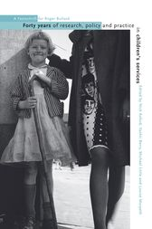 Forty Years of Research, Policy and Practice in Children's Services by Nick Axford