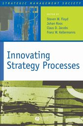 Innovating Strategy Processes by Steven W. Floyd