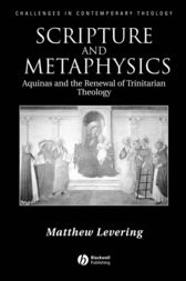 Scripture and Metaphysics by Matthew Levering