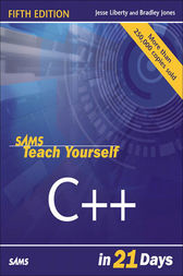 Sams Teach Yourself C++ in 21 Days by Jesse Liberty