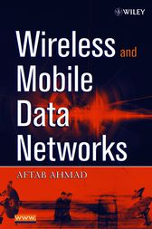 Wireless and Mobile Data Networks by Aftab Ahmad