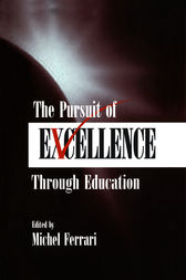 The Pursuit of Excellence Through Education by Michel Ferrari