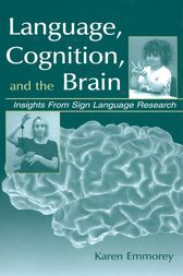 Language, Cognition, and the Brain by Karen Emmorey